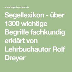 Segellexikon - über 1300 wichtige Begriffe fachkundig erklärt von Lehrbuchautor Rolf Dreyer