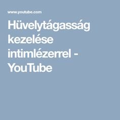 Hüvelytágasság kezelése intimlézerrel - YouTube