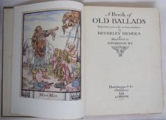 A Book of Old Ballads Selected and with an introduction by Beverley Nichols Illustrated by H.M. Brock Publisher: Hutchinson and Co Ltd, 1934, first edition. Bound in light brown cloth with titles and decorations in gilt on the spine and top board. top edges red, other edges uncut. Illustrated endpapers by Brock, with line drawings within the text and 16 colour plates in mediaeval style, all by H.M. Brock. The ballads in this book are mainly old, reprinted from old sources, but also include…