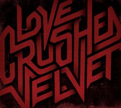 Love Crushed Velvet / Recker House #gd #lettering #tipografia #reckerhouse
