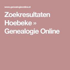 Zoekresultaten Hoebeke » Genealogie Online