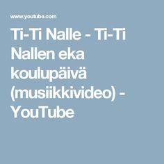 Ti-Ti Nalle - Ti-Ti Nallen eka koulupäivä (musiikkivideo) - YouTube