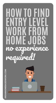 No work from home experience? There are a variety of entry-level jobs available to those with little or no work experience which can be done completely from home.Keep in mind that even though the experience may not be needed, certain skills can increase your chances of getting jobs that are available via the internet. You can totally do this!  Here's where to look! #beginner #jobs #hiring