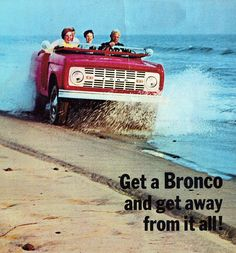 Vintage Ford Bronco Ad - makes me giggle and wish the '69 was done already!!!!  Can't wait to ride with the top off!
