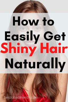 How To Get Shiny Silky Hair Naturally & Fast | DIY Masks | Tips & Tricks | Products | Restore Shine