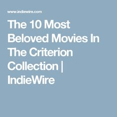 The 10 Most Beloved Movies In The Criterion Collection | IndieWire