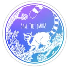 'Save the Lemurs!' Sticker by Hannah Diaz Save Our Earth, Love The Earth, Bubble Stickers, Lemurs, Cute Pins, Our Planet, Glossier Stickers, Journal Ideas, Iphone Cases