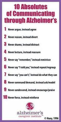 Great for workers to remember when working with alzheimers patients
