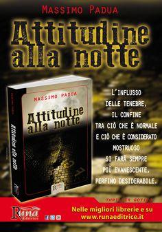 Attitudine alla notte il thriller gotico di Massimo Padua. Da leggere assolutamente!!!  Complice l'influsso delle tenebre, il confine tra ciò che è normale e ciò che è considerato mostruoso si farà sempre più evanescente, perfino desiderabile. #runaeditrice #massimopadua #nuoveuscite #libri #leggere #thriller #gothic #mystery #horror #psicologico