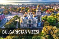 Bulgaristan vizesi almanın en kolay yolu Bulgaria Varna, Islamic City, Inca Empire, Pleasant Valley, Serengeti National Park, Sharm El Sheikh, Cliffs Of Moher, Belle Villa, Quebec City