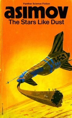 The Stars Like Dust, by Isaac Asimov - Mind-Blowing Spaceships from British Paperbacks Fantasy Book Covers, Book Cover Art, Fantasy Books, Classic Sci Fi Books, 70s Sci Fi Art, Arte Tribal, Isaac Asimov, Cool Books, Ya Books