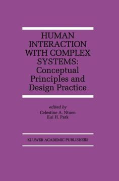 Human Interaction with Complex Systems: Conceptual Principles and Design Practice (The Springer International Series in Engineering and Computer Science) - Ebook epub/pdf/kindle/audible Computer Programming Books, Computer Science, Complex Systems, Engineering, Blog, Design, Blogging, Technology