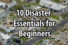 You don't have to be a hardcore survivalist to make it through the most common disasters, but you have to at least cover these disaster essentials.