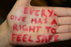 """Everyone has a right to feel safe""  A message of solidarity to survivors of torture from a Freedom from Torture supporter in Birmingham  http://www.freedomfromtorture.org/feature/survivors_speak_out/5993"