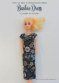 Serving Pink Lemonade: How to sew a ridiculously easy Barbie dress in under a minute. YOU MUST USE A KNIT FABRIC. Knit fabric will stretch and not fray. Add a belt to this dress for a different look. Then experiment with cutting a wider skirt. Sewing Barbie Clothes, Barbie Clothes Patterns, Doll Dress Patterns, Barbie Outfits, Barbie Dress, Old Barbie Dolls, Girl Dolls, Dolls Dolls, Barbie Knitting Patterns