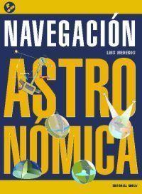 Mederos Martín, Luis.Navegación astronómica. Barcelona : Noray, 2011