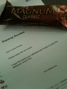 Sepang Sundae - Nice little present from Kimi Raikkonen - GP Malaysia 25th March 2012. Kimi's the best!lol