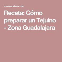 Receta: Cómo preparar un Tejuino - Zona Guadalajara
