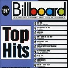 Billboard Top Hits: 1977 In all of the 70's I was a fan of music and never watched tv. loved music - as it accompanied me thru the good and bad of life - I think it made it much better
