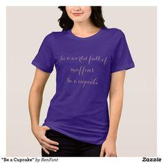 """Be a Cupcake"" T-Shirt"