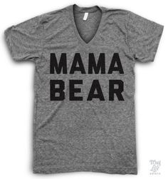 Mama Bear V Neck.this Mama bear needs this! Looks Style, Style Me, Just In Case, Just For You, Look Cool, Swagg, Look Fashion, The Little Mermaid, Funny Shirts