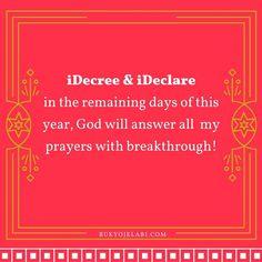 iDecree & iDeclare in the remaining days of this year, God will answer all my prayers with breakthrough! Amen! #BukyOjelabi #PrayerWorks
