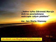 Jedno tylko Zdrowaś Maryjo dobrze powiedziane wstrząsa całym piekłem św. Jan Maria Vianney
