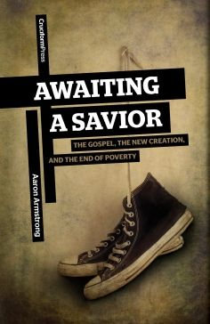 Awaiting a Savior by Aaron Armstrong (released 10/01/2011)    Order online at http://cruciformpress.com/our-books/awaiting-a-savior/