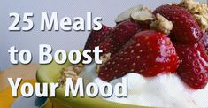25 Meals to Boost Your Mood