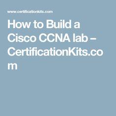 How to Build a Cisco CCNA lab – CertificationKits.com