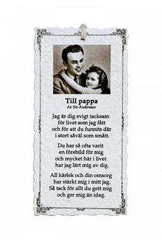 Till Pappa - Diktkort Wise Quotes, Poetry Quotes, Great Quotes, Swedish Quotes, Swedish Language, Proverbs Quotes, Text Me, True Words, Family Quotes