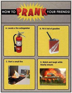 How to prank your friends.