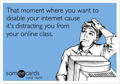 Online classes.