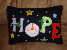 Appliqued Felt HOPE Pillow with snowman face Christmas Cushions, Christmas Pillow, Felt Christmas, Christmas Patchwork, Xmas, Felted Wool Crafts, Felt Crafts, Felt Pillow, Kids Pillows