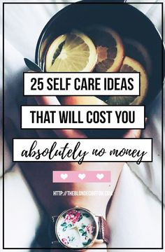 25 Self Care Ideas that Will Cost you ABSOLUTELY NO MONEY #free