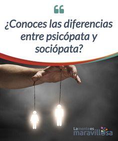 ¿Conoces las diferencias entre psicópata y sociópata? Utilizamos los #términos psicópata o sociópata de forma #intercambiable. Pero, ¿sabemos cuáles son las verdaderas #diferencias entre psicópata y sociópata? #Psicología