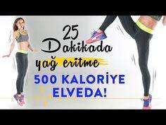 25 Dakikada 500 Kalori! - YouTube