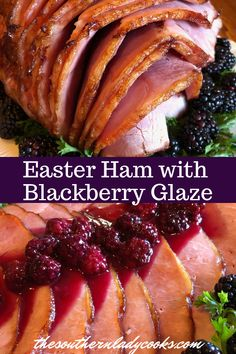 EASTER HAM WITH BLACKBERRY GLAZE - The Southern Lady Cooks recipes dinner recipes dinner easy recipes dinner healthy recipes dinner keto recipes dinner meat recipes dinner video Holiday Ham, Holiday Dinner, Holiday Recipes, Easter Dinner Recipes, Healthy Dinner Recipes, Ham Sauce, Blackberry Sauce, Easter Ham, Keto