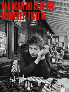 All I can do is be me. Whoever that is. Bob Dylan's photo... Who's quote? #peace #love #thehippybloggers Beatnik, Music Icon, Woodstock, The Beatles, Bob Dylan, Jazz, Joan Baez, Chess Live, Hibbing Minnesota