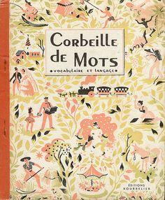 """Corbeille de mots    """"Corbeille de mots""""  vocabulaire et langage  ill Helen Poirié  ed Bourrelier 1950"""