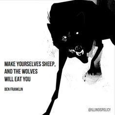 Become a sheep and the wolves will eat you