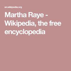 Martha Raye - Wikipedia, the free encyclopedia