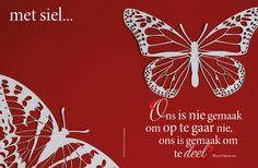 Rooi&wit/ red&white. Fotograaf: Hanneri de Wet www.leef.co.za Dad Quotes, Sweet Quotes, Bible Quotes, Afrikaanse Quotes, Billy Graham, Morning Messages, My Land, Printable Quotes, True Words