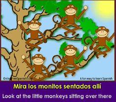 La canción de los monitos  -  The monkeys' song  http://www.onlinefreespanish.com/aplica/lessons/music/monkey.htm#.Um8ozvmThzo