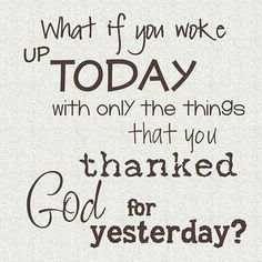 I've heard this several times before...always good to remember to be thankful.