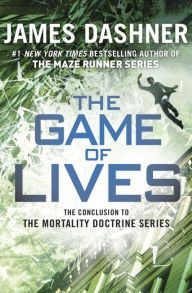 The Game of Lives (Mortality Doctrine Series #3) by James Dashner | 9780385741439 | Hardcover | Barnes & Noble