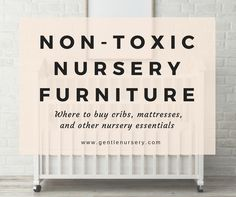 A guide to buying non-toxic baby furniture. Cribs, dressers, organic crib mattresses, gliders, changing tables, non-toxic nursery paint, rugs, and more.