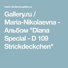 "ru / Maria-Nikolaevna - Альбом ""Diana Special - D 965 Strickdeckchen"" Diana, Gallery, Book, Roof Rack, Book Illustrations, Books"