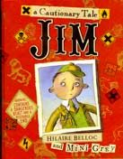 Jim, Who Ran Away From His Nurse and Was Eaten By a Lion - Hilaire Belloc. Mini Grey, illus. - Daedalus Books Online