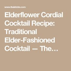 Cocktail Recipe: Traditional Elder-Fashioned Cocktail — The